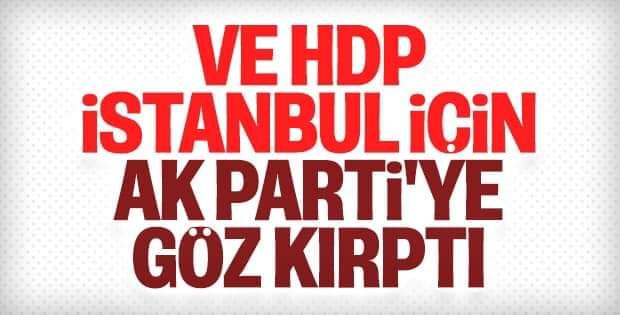 Hdp İstanbul seçimleri için AKP ye göz kırptı