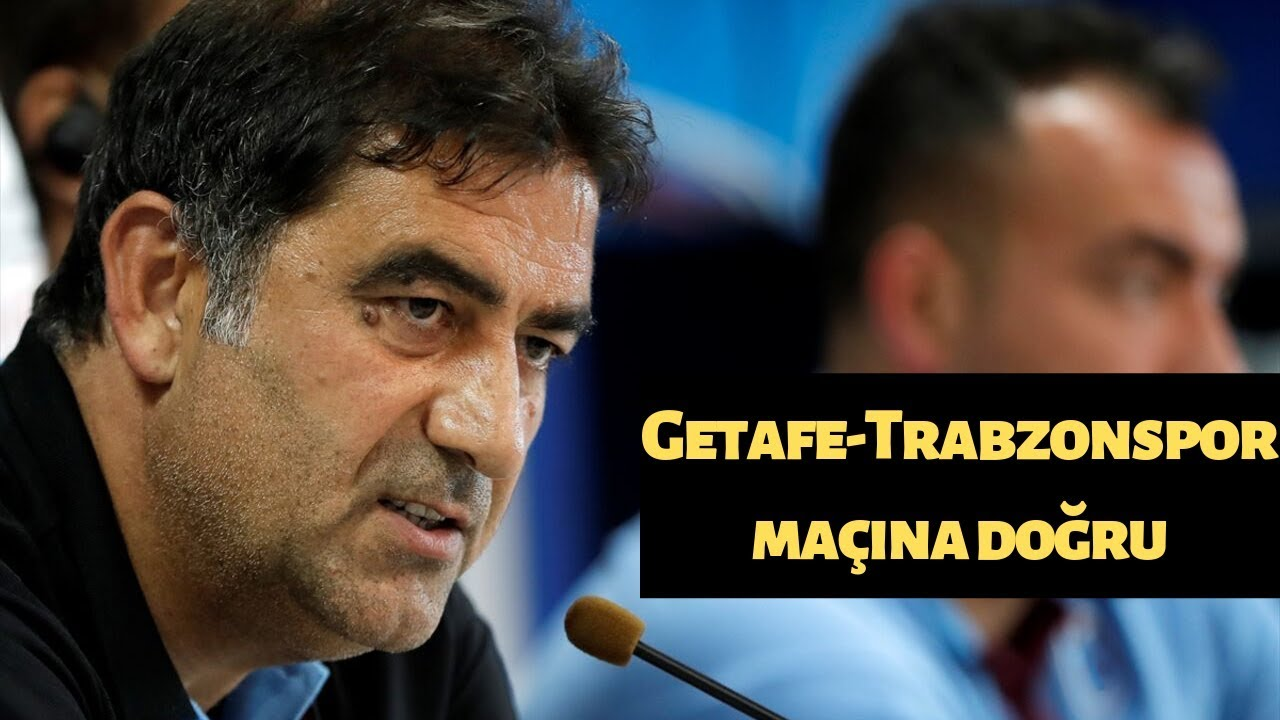 Getafe-Trabzonspor maçına doğru