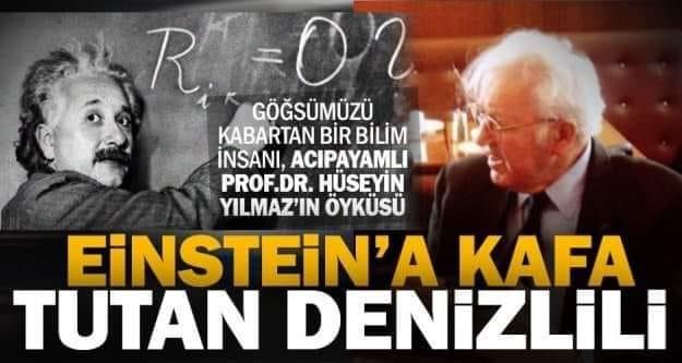 Einstein'e kafa tutan türk : Hüseyin Yılmaz