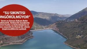 Tarım ve Orman Bakanı Bekir Pakdemirli: Su sıkıntısı öngörülmüyor