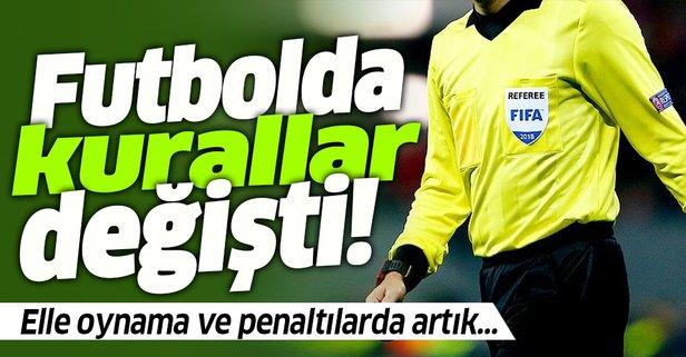 Uluslararası Futbol Birliği Kurulu (IFAB) duyurdu! Elle oynama kuralı değişti