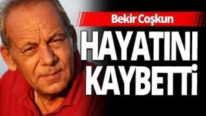 Sözcü gazetesi yazarlarından Bekir Coşkun, yaşamını yitirdi