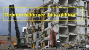 Deprem değil bina öldürür