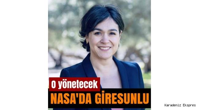 NASA ekibini, Giresun Bulancaklı hemşerimiz Türk bilim insanı Betül Kaçar yönetecek