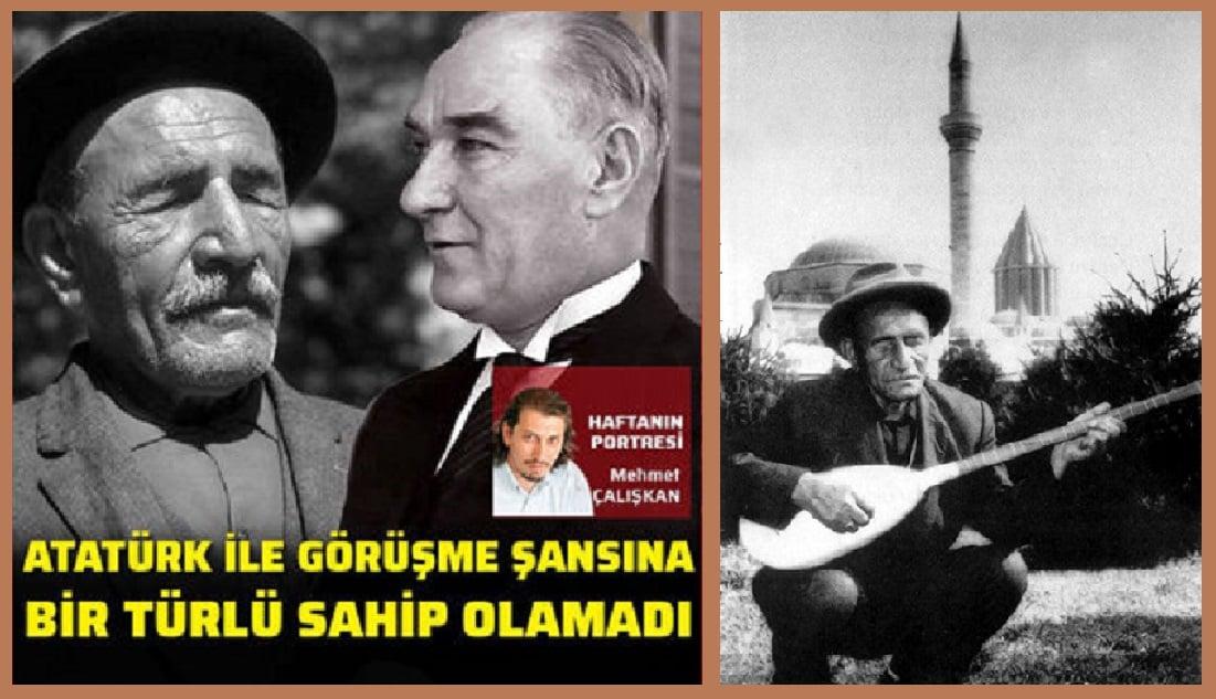 Âşık Veysel Atatürk'le neden tanışamadı?