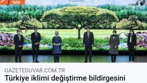 Türkiye iklimi değiştirme bildirgesini açıkladı!
