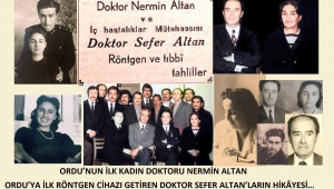 ORDU'DA İLK KADIN DOKTOR NERMİN ALTAN İLE DOKTOR SEFER ALTAN'LARIN HİKÂYESİ…