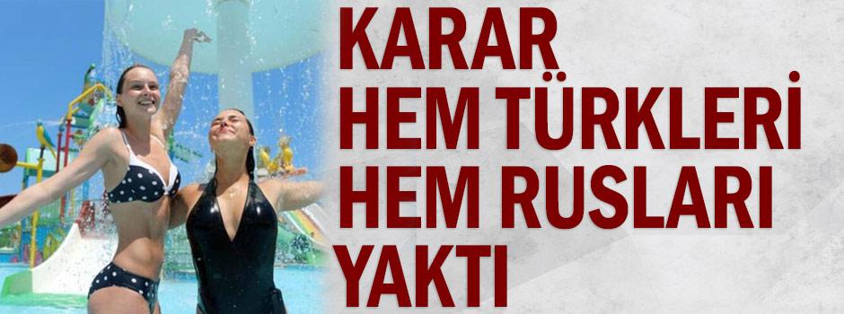 Yasak dönemi hem Türkleri hem de Rusları yaktı!