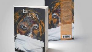 """Yazar ve Sanatçıların Yer Aldığı Anlamlı Kitap Projesi """"Karşı Salgın"""" Çıktı"""