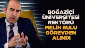 Boğaziçi Üniversitesi'nin protestolara neden olan Rektörü Melih Bulu, Cumhurbaşkanlığı Kararnamesi ile görevden alındı