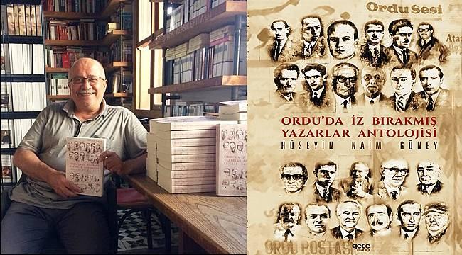 H.Naim Güney'in yeni kitabı: Ordu'da İz Bırakmış Yazarlar Antolojisi