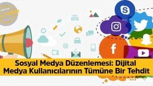 Sosyal Medya Düzenlemesi: Dijital Medya Kullanıcılarının Tümüne Bir Tehdit